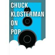 Chuck Klosterman on Pop - eBook