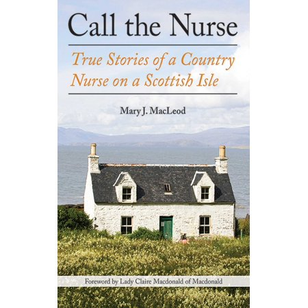 Call the Nurse : True Stories of a Country Nurse on a Scottish Isle (The Country Nurse Series, Book (Royal Bank Of Scotland Isle Of Man)