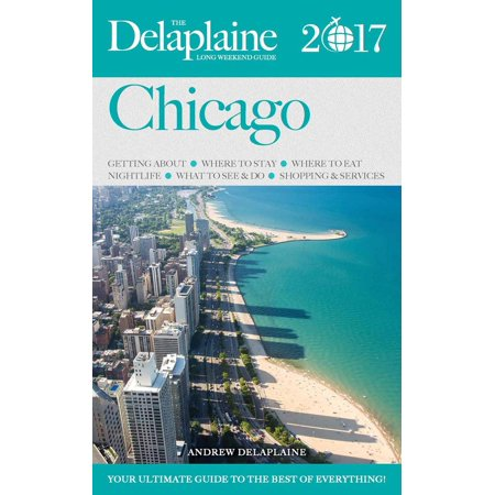 Chicago - The Delaplaine 2017 Long Weekend Guide - eBook - Halloween Chicago Events 2017