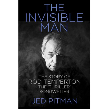 The Invisible Man : The Story of Rod Temperton, the 'Thriller'