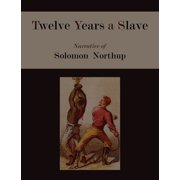 Twelve Years a Slave. Narrative of Solomon Northup [Illustrated Edition] (Paperback)