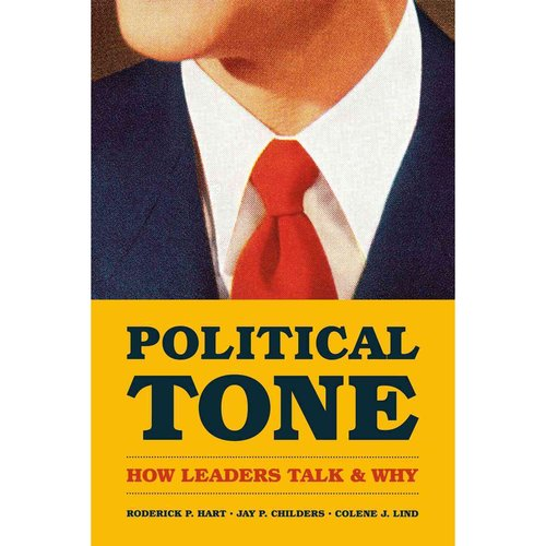 Political Tone: How Leaders Talk and Why
