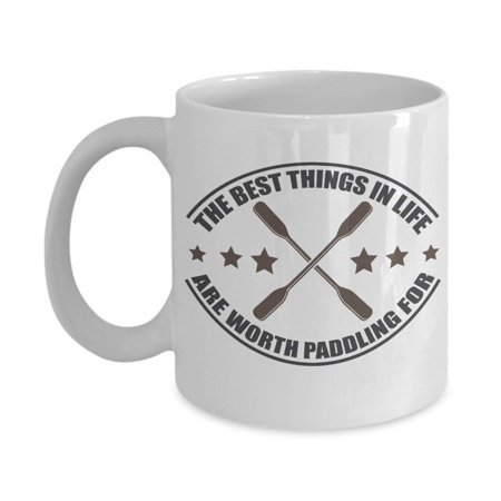 The Best Things In Life Are Worth Paddling For Funny Kayaking Pun Featuring Graphic Kayak Paddles Coffee & Tea Gift Mug Cup And Accessories For A Kayak Or Canoe Owner & (Best Kayak Trailer Designs)