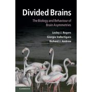 Divided Brains : The Biology and Behaviour of Brain Asymmetries