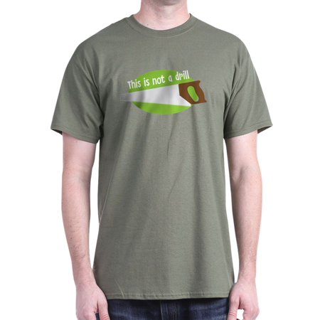 CafePress - This Is Not A Drill - 100% Cotton T-Shirt