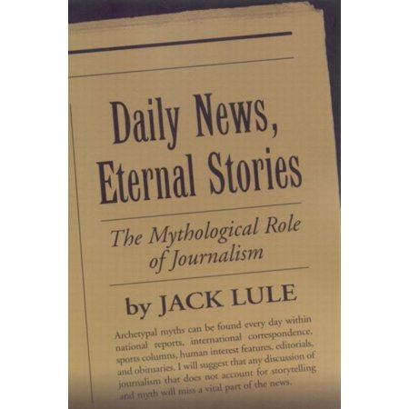 Daily News  Eternal Stories  The Mythological Role Of Journalism