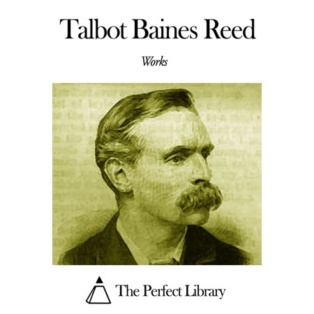 Works of Talbot Baines Reed - eBook