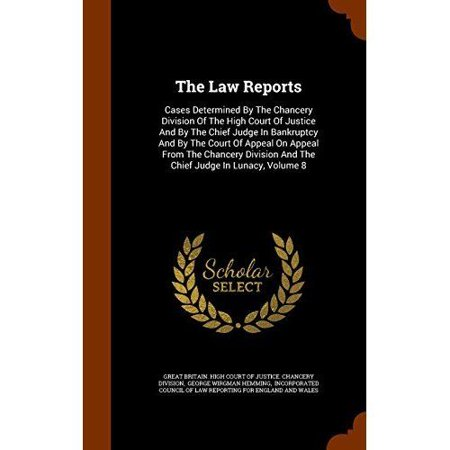 The Law Reports: Cases Determined by the Chancery Division of the High Court of Justice and by the Chief Judge in Bankruptcy and by the - image 1 of 1