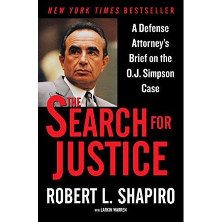 The Search For Justice  A Defense Attorneys Brief On The O J  Simpson Case