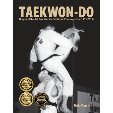 Taekwon-Do : Origins of the Art: BOK Man Kim's Historic Photospective