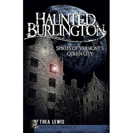 Haunted Burlington : Spirit's of Vermont's Queen City - Party City Burlington Ma
