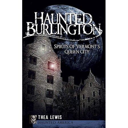 Haunted Burlington : Spirit's of Vermont's Queen City - Burlington City