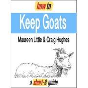 How to Keep Goats (Short-e Guide) - eBook