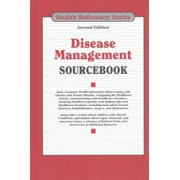 Disease Management Sourcebook : Basic Consumer Health Information about Coping with Chronic and Serious Illnesses, Navigating the Health Care System, Communicating with Health Care Providers, Assessing Health Care Quality, and Making Informed Health Care Decisions, Including Facts about
