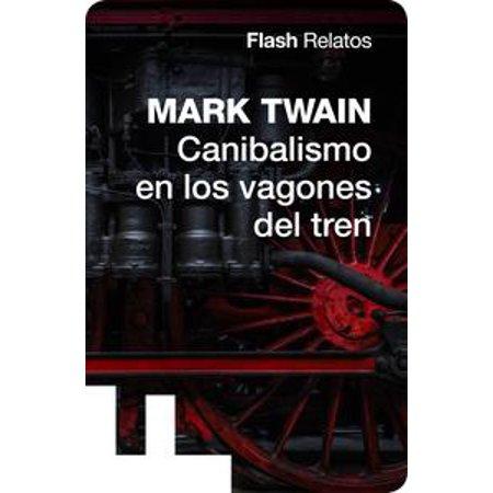 Canibalismo en los vagones del tren (Flash Relatos) - Volumen - eBook