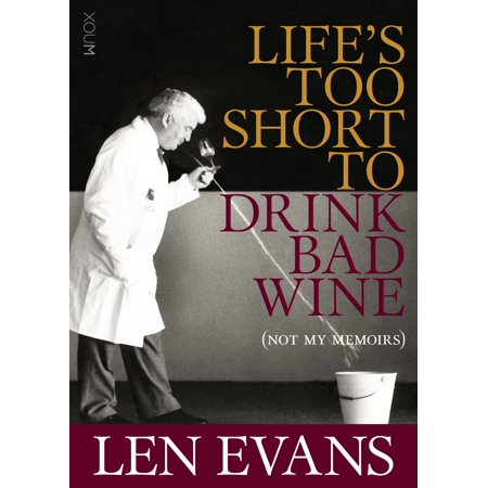 Life's Too Short to Drink Bad Wine - eBook