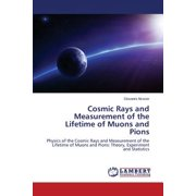 Cosmic Rays and Measurement of the Lifetime of Muons and Pions