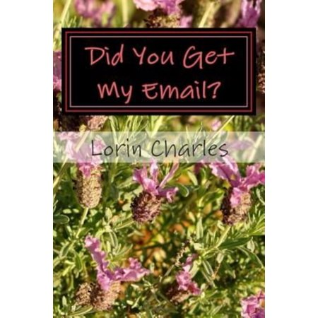 Did You Get My Email   Emails From My Friends