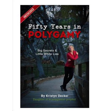 Fifty Years in Polygamy : Big Secrets and Little White