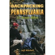 Backpacking Pennsylvania : 37 Great Hikes