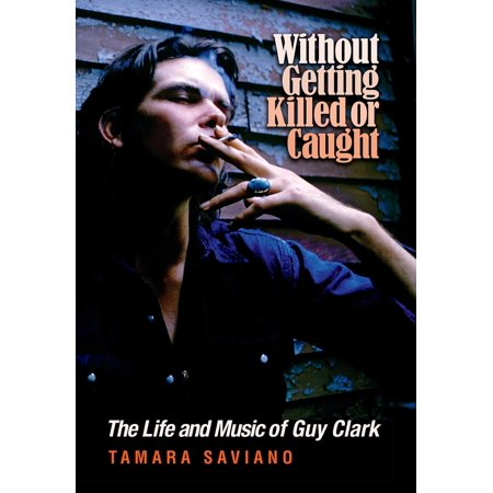 Without Getting Killed or Caught : The Life and Music of Guy