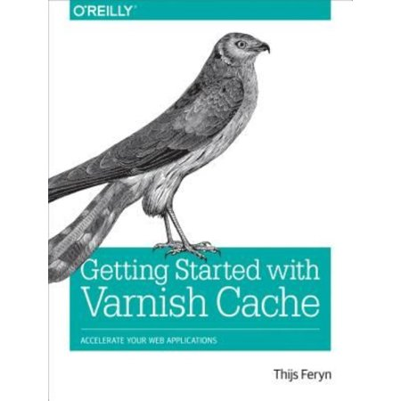 Getting Started With Varnish Cache  Accelerate Your Web Applications