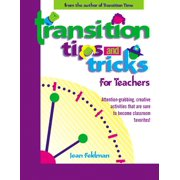 Transition Tips and Tricks for Teachers: Prepare Young Children for Changes in the Day and Focus Their Attention with These Smooth, Fun, and Meaningful Transitions (Paperback)