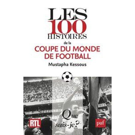 100 Coupe - Les 100 histoires de la coupe du monde de football - eBook