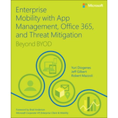 Enterprise Mobility with App Management, Office 365, and Threat Mitigation -