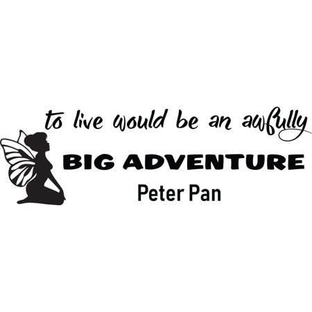 Peter Griffin Halloween Quotes (To Live Would Be An Awfully Big Adventure Peter Pan Disney Quote Kids Children Fairytale Silhouette Bedroom Decor Custom Wall Decal Vinyl Sticker Art 8 Inches X 20)