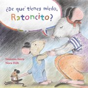 Ade Qua Tienes Miedo Ratoncito? (What Are You Scared Of, Little Mouse?)