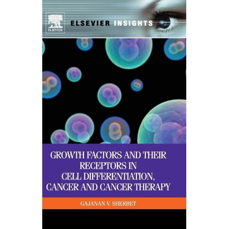 Growth Factors And Their Receptors In Cell Differentiation  Cancer And Cancer Therapy