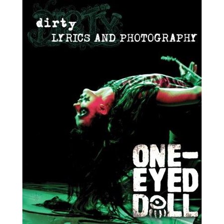 Dirty  Lyrics And Photography  Lyrics By Kimberly Freeman To The Album  Dirty And Concert Photos Of The Rock Band One Eyed Do
