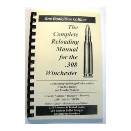 Loadbooks USA, Inc. The Complete Reloading Book Manual for .308 Winchester,