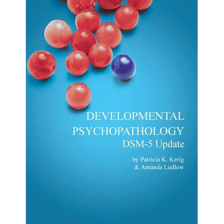 Developmental Psychopathology with Dsm-5 Update (Fundamentals Of Abnormal Psychology Ronald J Comer)