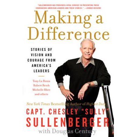 Making a Difference : Stories of Vision and Courage from America's