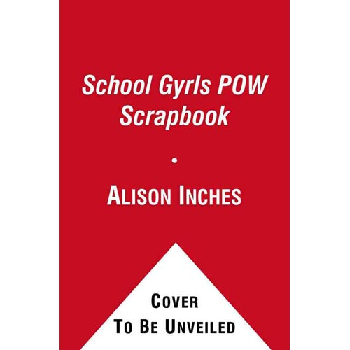 School Gyrls POW Scrapbook