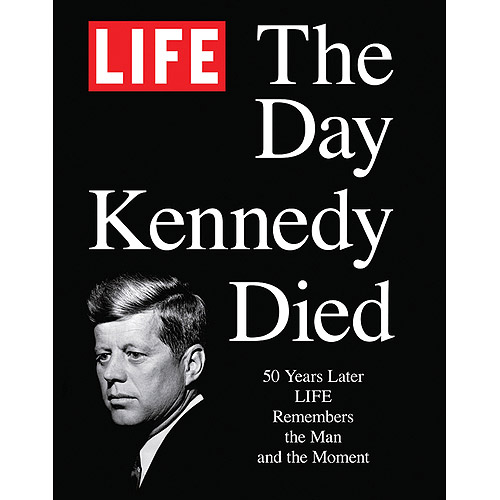 The Day Kennedy Died: Remembering the Man and the Moment