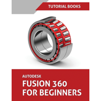 Autodesk Fusion 360 For Beginners: Part Modeling, Assemblies, and Drawings (Paperback)