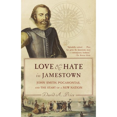 Love and Hate in Jamestown : John Smith, Pocahontas, and the Start of a New