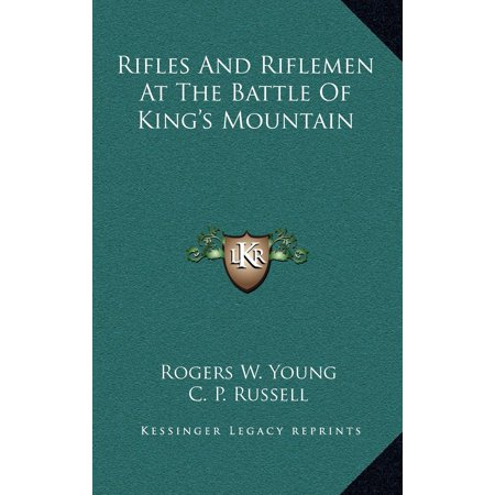 Rifles And Riflemen At The Battle Of Kings Mountain