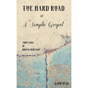 The Hard Road of a Simple Gospel - eBook
