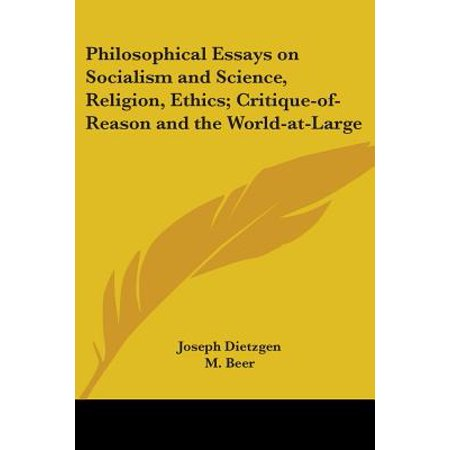 philosophical essays on socialism and science religion ethics  philosophical essays on socialism and science religion ethics  critiqueofreason and the worldatlarge  walmartcom