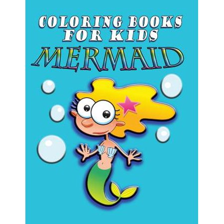 Coloring Book for Kids : Mermaids: Kids Coloring Book