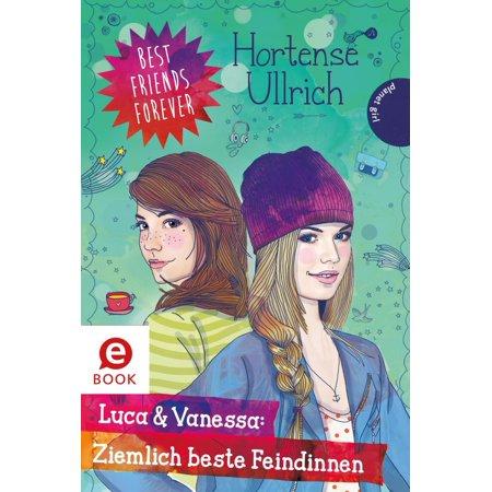 Best Friends Forever: Luca & Vanessa: Ziemlich beste Feindinnen -