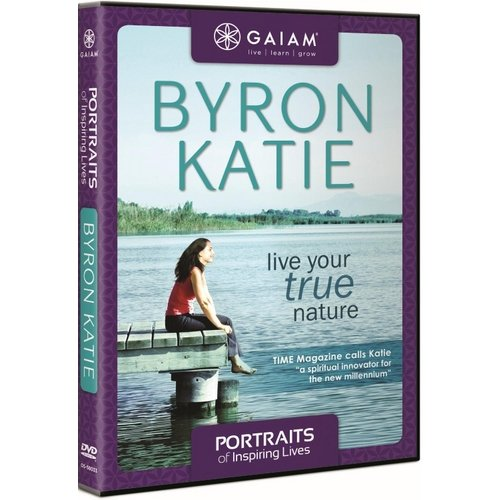 Portraits Of Inspiring Lives: Byron Katie - Live Your True Nature (Widescreen)