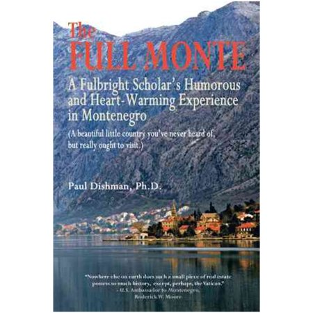 The Full Monte  A Fulbright Scholars Humorous And Heart Warming Experience In Montenegro