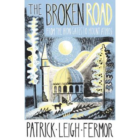 The broken road: from the iron gates to mount athos: