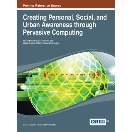 Creating Personal, Social, and Urban Awareness through Pervasive Computing -