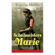Schulmeisters Marie (Liebesroman): Aus der Feder der berühmten Bestseller-Autorin von Das Geheimnis der alten Mamsell, Amtmanns Magd und Die zweite Frau (Paperback)